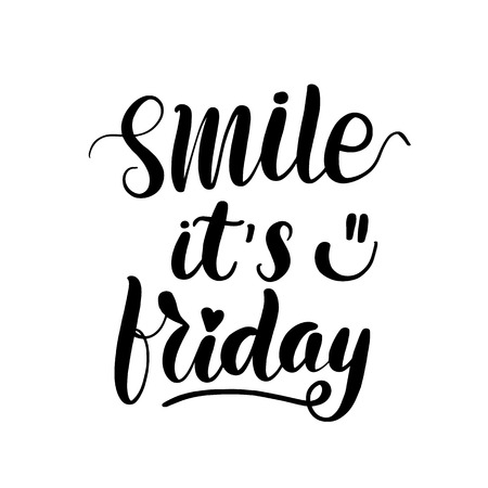 Smile it's friday lettering greeting card. Typographic design isolated on white background. Vector illustration.