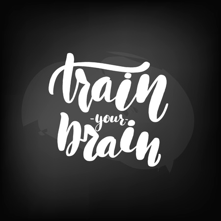 Chalkboard blackboard lettering train your brain. Handwritten text, chalk on a blackboard, vector illustration.