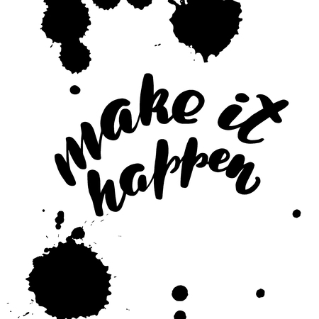 Inspirational handwritten brush lettering inscription make it happen. Vector illustration isolated on white background.
