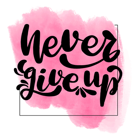 Inspirational handwritten brush lettering inscription never give up. Pink watercolor stain on background. Ilustração