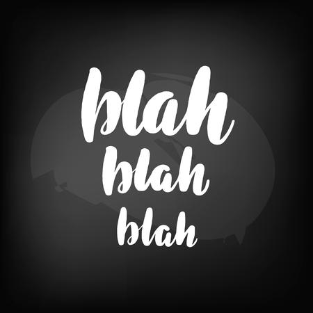 Chalkboard blackboard lettering blah blah bla. Handwritten text, chalk on a blackboard, vector illustration. Illustration