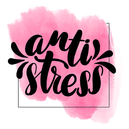 Inspirational handwritten brush lettering inscription anti stress. Pink watercolor stain on background. Ilustração