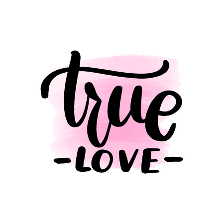 Inspirational handwritten brush lettering inscription true love. Pink watercolor stain on background.