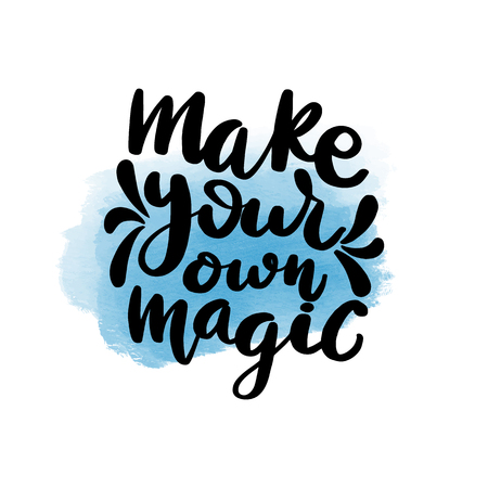 Inspirational handwritten brush lettering inscription make your own magic. Blue watercolor stain on background.