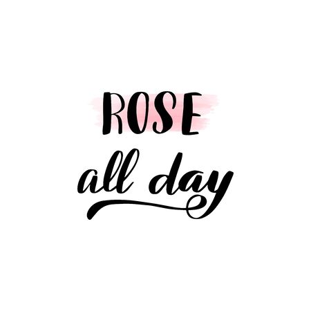 Inspirational handwritten brush lettering rose all day. Vector calligraphy illustration isolated on white background.  イラスト・ベクター素材