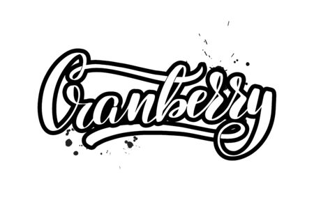 Inspirational handwritten brush lettering Cranberry. Vector calligraphy illustration isolated on white background. Typography for banners, badges, postcard, t-shirt, prints, posters.
