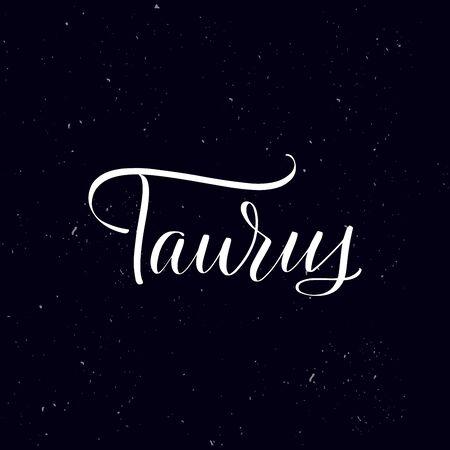 Chalkboard blackboard lettering Taurus. Handwritten calligraphy text, chalk on a blackboard, vector illustration. Greetings for badge, icon. Archivio Fotografico - 134344630