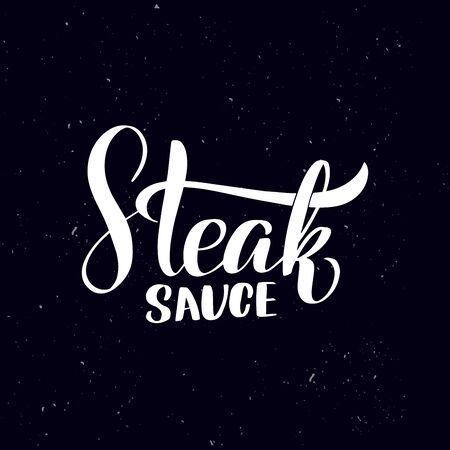 Chalkboard blackboard lettering steak sauce. Handwritten calligraphy text, chalk on a blackboard, vector illustration. Greetings for badge, icon.