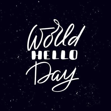 Chalkboard blackboard lettering world hello day. Handwritten calligraphy text, chalk on a blackboard, vector stock illustration. Greetings for logotype, badge, icon.
