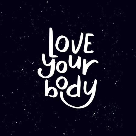 Chalkboard blackboard lettering love your body. Handwritten calligraphy text, chalk on a blackboard, vector stock illustration. Greetings for logotype, badge, icon. Ilustracja