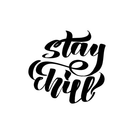 Inspirational handwritten brush lettering stay chill. Vector calligraphy stock illustration isolated on white background. Typography for banners, badges, postcard, t-shirt, prints. Ilustracja