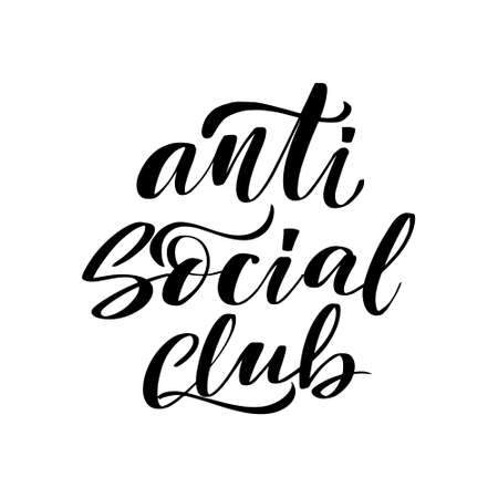 Inspirational handwritten brush lettering anti social club. Vector calligraphy stock illustration isolated on white background. Typography for banners, badges, postcard, t-shirt, prints.