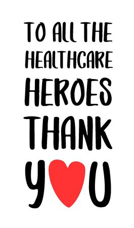 Thank you to all healthcare heroes. Gratitude quote for doctors, healthcare and nurses, medical workers fighting coronavirus. Vector brush lettering typography text - thank you heroes.