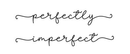 PERFECT IMPERFECT. Simple lettering typography script words perfect imperfect. Poster, card, label, vector design banner. Hand drawn modern calligraphy quote - perfect imperfect. Print for tee shirt.