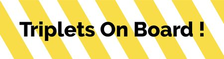 triplets: Yellow and white striped warning bumper sticker with a warning text Triplets On Board