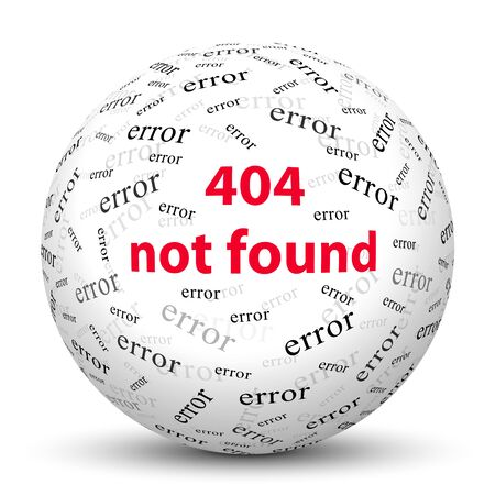 error message: White Sphere with Website Error Message - 404 Not Found - Isolated on White Background and Smooth Shadow - 3D Illustration Texture Mapping