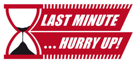 Last Minute Hurry Up! Vector with Sandglass  Hourglass and White Text on Red Background - Symbol and Text for Advertising or Promotion! Red Vector Illustration with (invisible) White Border.