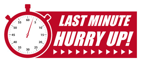 Last Minute Hurry Up! Vector with Stopwatch and White Text on Red Background - Symbol and Text for Advertising or Promotion! Red Vector Illustration with (invisible) White Border on White Background.