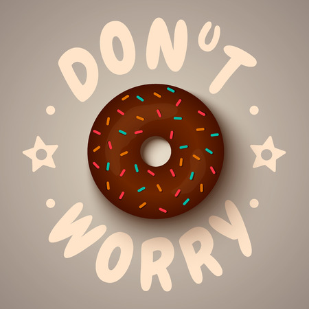 dont worry: Vector poster with chocolate donut. Dont worry