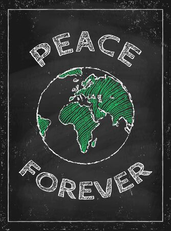 Vector poster with drawing Earth on chalkboard. Peace forever.