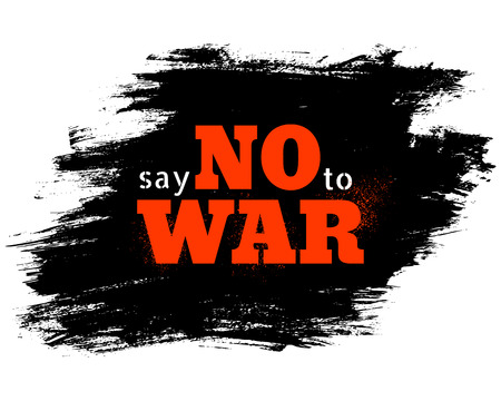 protest poster: Retro poster with text on black splatter. Say no to war.