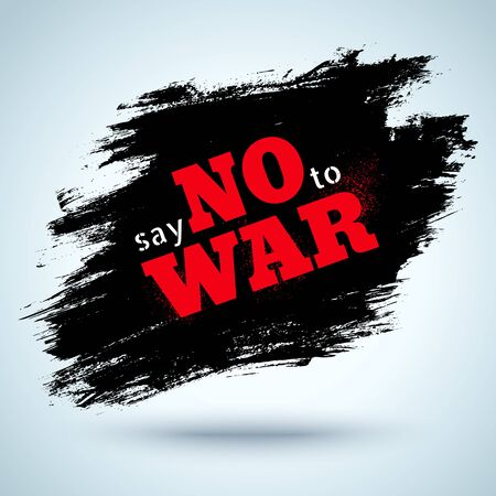 no war: Poster with text on black splatter. Say no to war.