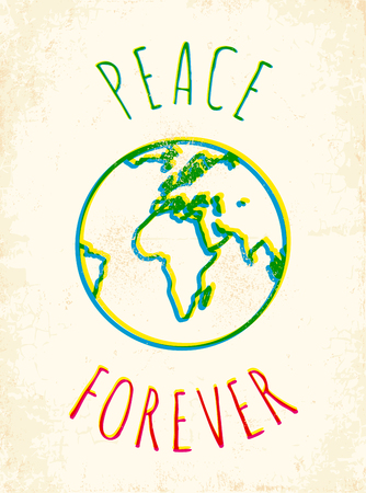 forever: Vector poster with drawing Earth. Peace forever.