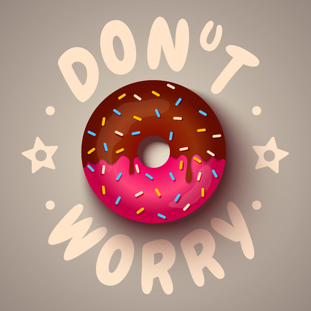 dont worry: Vector poster of a pink donut with chocolate . Dont worry. Illustration