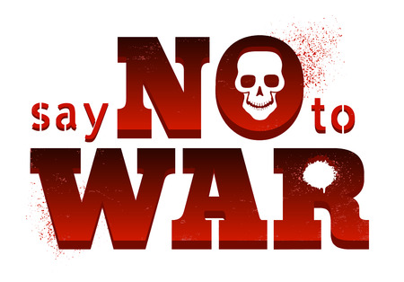 A Vector poster with red text Say no to war. Vector poster Say no to war with blood and skull. Illustration