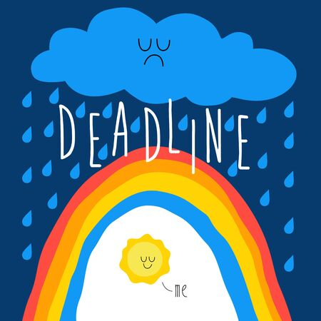 deadline approaches a rainbow thunderstorm. Vector illustration.