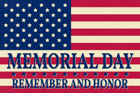 remember: Happy Memorial Day background template. Happy Memorial Day poster. Remember and honor on top of American flag. Patriotic banner. Vector illustration.