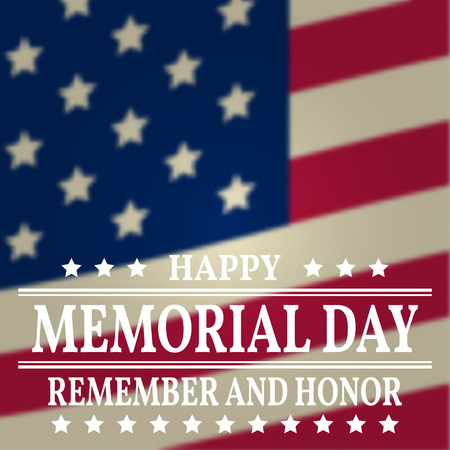 Happy Memorial Day background template. Happy Memorial Day poster. Remember and honor on top of American flag. Patriotic banner. Vector illustration.