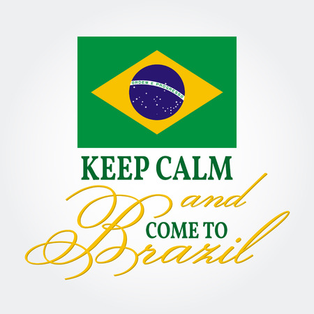 come: Keep Calm and Come to Brazil. Patriotic banner for website template, cards, posters, logo. Vector illustration.