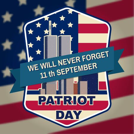 victims: Retro vintage badge or label. Patriot day badge emblem with buildings and American flag. National Day of Prayer and Remembrance for the Victims of the Terrorist Attacks.