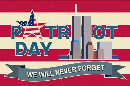 愛国者日ビンテージ デザイン。我々 は、2001 年 9 月 11 日を決して忘れないでしょう。愛国的な横断幕やポスター。愛国者日のベクトル図です。