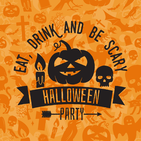 Eat, drink and be scary. Halloween night party concept. Vector Halloween retro badge. Concept for shirt, print, seal or stamp. Pumpkin, candle, and scull. Typography design- stock vector. Illustration