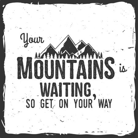 あなたの山が待っている、あなたの方法を得る。
