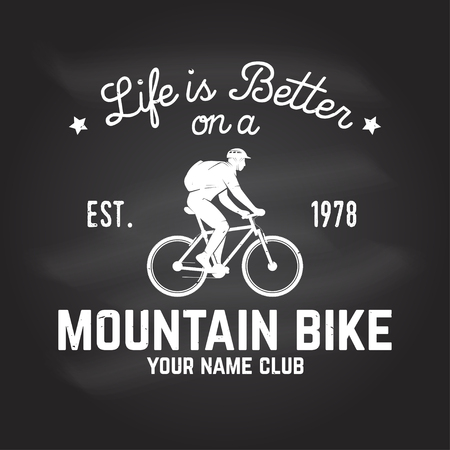 Life is better on a mountain bike. Vector illustration.