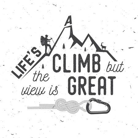 Life s a climb but the view is great. Ilustração