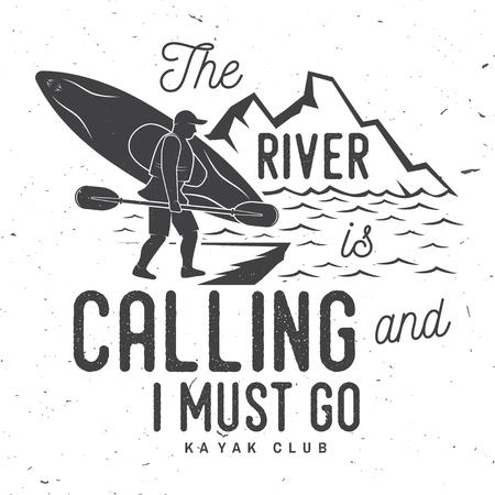 The River is calling and i must go Kayak club badge.
