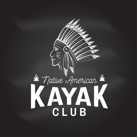 Kayak club on the chalkboard. Vector illustration. Concept for shirt, print, stamp or tee. Vintage typography design with american Indian silhouette. Extreme water sport.