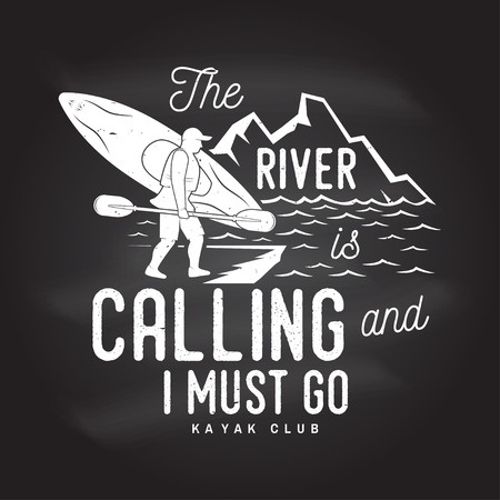 The River is calling and i must go. Kayak club badge on the chalkboard. Vector. Concept for shirt, print, stamp or tee. Vintage typography design with mountains and kayaker silhouette. Extreme sport. Stock Illustratie
