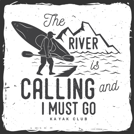 The River is calling and i must go. Kayak club badge. Vectores