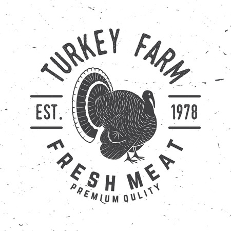 Turkey Farm Badge or Label. Fresh meat. Vector illustration. Vintage typography design with turkey silhouette. Elements on the theme of the turkey farming business.