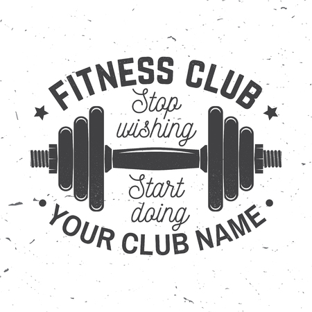 Fitness club badge. Stop wishing start doing. Vector illustration.