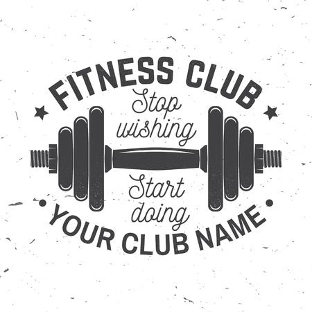 Fitness club badge. Stop wishing start doing. Vector illustration.