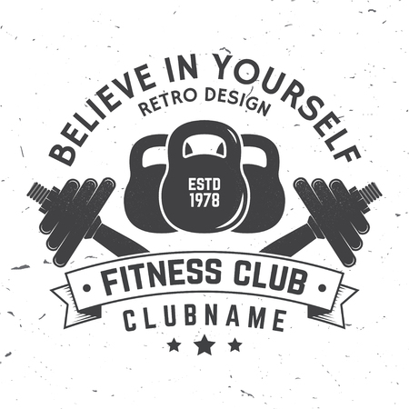 Fitness club badge. Believe in yourself. Vector illustration.