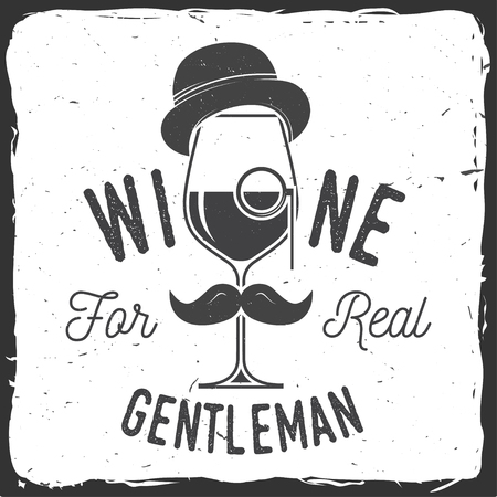 Wine for real gentleman. Winery company badge, sign or label.