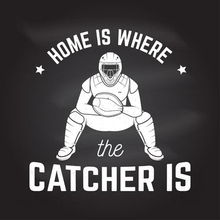 Home is where the catcher is. Vector illustration on the chalkboard.