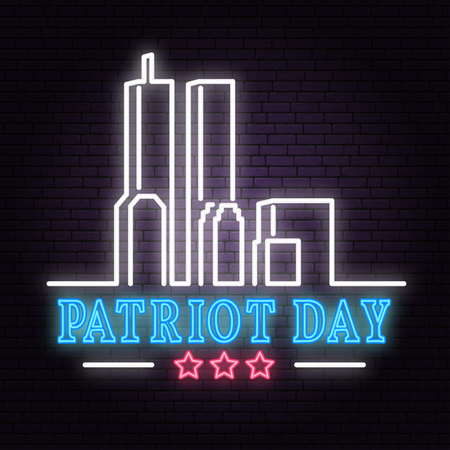 Patriot Day neon sign. We will never forget september 11, 2001. Patriotic banner or poster.